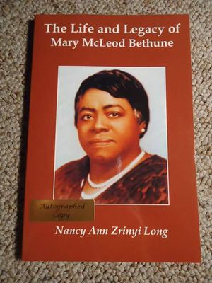 Life and Times of Mary McLeod Bethune by Nancy Long 2004 Author Signed
