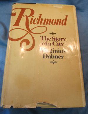 Richmond, the Story of a City, by Virginnis Dabney