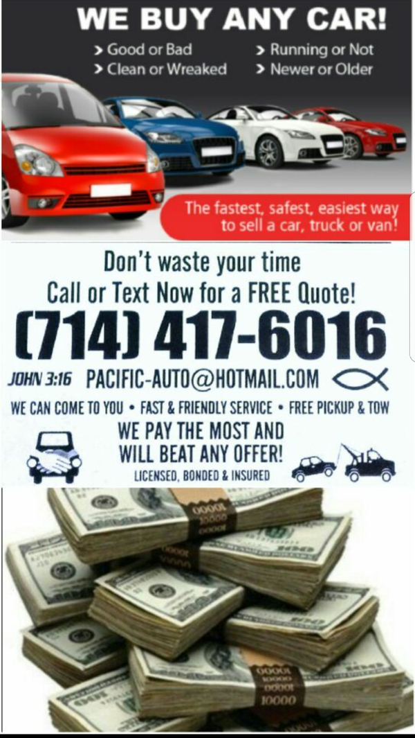 we buy cars $$ good condition & junk cars * compro carros **714**417 ...