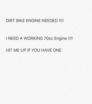 I️ NEED A 70cc DIRT BIKE ENGINE !!!!