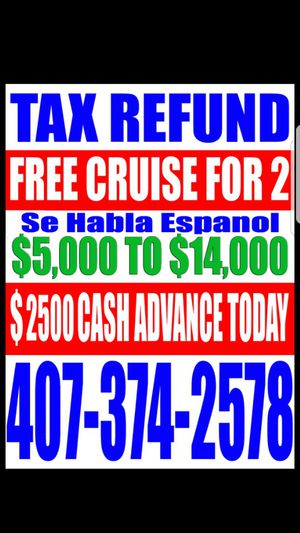 Free cruise for 2 with tax return $2500 cash advance same day